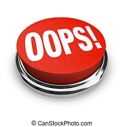 Oops Word on Big Red Button Correct Mistake - A big red...