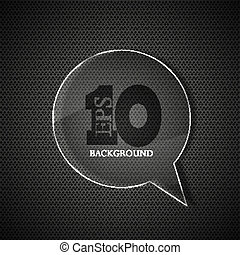 Vector circle glass bubble speech on metal background. Eps10