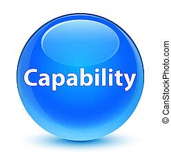 Capability glassy cyan blue round button