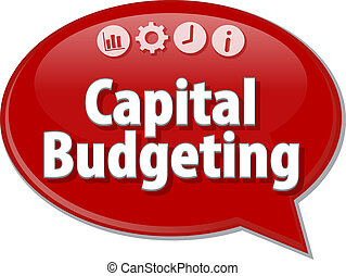 Capital Budgeting Business term speech bubble illustration -...