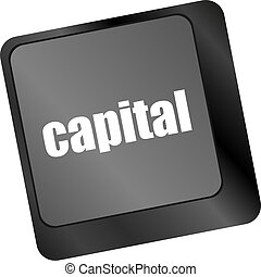capital button on keyboard key - business concept