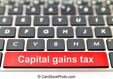 Capital gains tax word on computer space bar