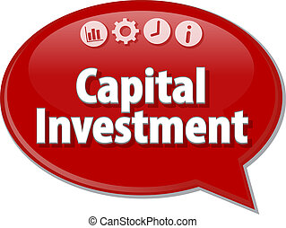 Capital Investment Business term speech bubble illustration...