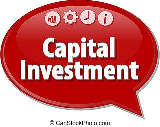 Capital Investment Business term speech bubble illustration...