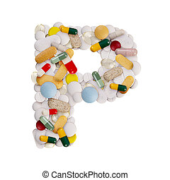 Capital letter P made of various colorful pills, capsules and tablets on isolated white background