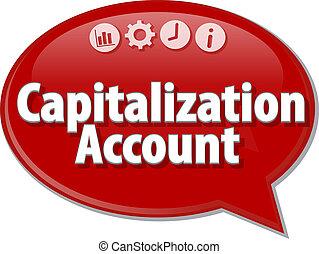 Capitalization Account Business term speech bubble ...