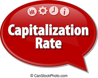 Capitalization Rate  Business term speech bubble illustration