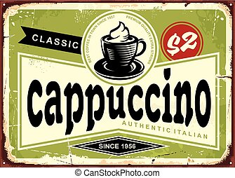 Cappuccino vintage cafe sign with coffee cup on green...