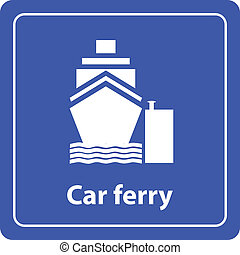 car ferry and harbor sea sign