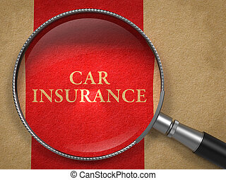Car Insurance through Magnifying Glass on Old Paper with Red Vertical Line.
