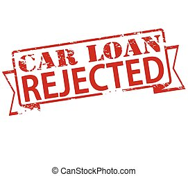 Car loan rejected