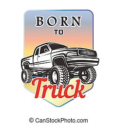 car off-road 4x4 suv emblem, badge born to