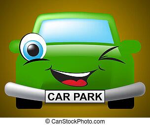 Car Park Means Parking Lot And Auto