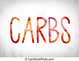 Carbs Concept Watercolor Word Art