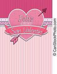 Card cover with message: Feliz Dia de San Valentin -Happy Valentines Day in Spanish language- on a red heart surrounded with pink ribbon on a pink background - Vector image