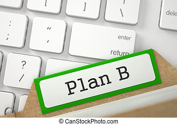 Card File with Plan B. 3D. - Plan B Concept. Word on Green...