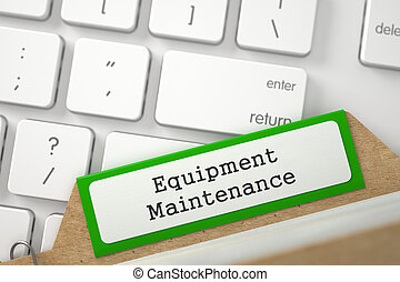 Card Index with Inscription Equipment Maintenance. 3D -...