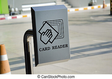 card reader. - Card reader is used for parking.