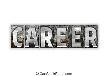 Career Concept Isolated Metal Letterpress Type