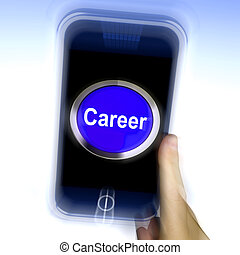 Career On Mobile Phone Shows Professional Business Life