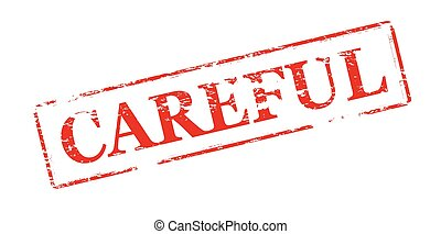 Careful - Rubber stamp with word careful inside, vector...