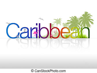 Caribbean - High Resolution graphic of the word Caribbean on...