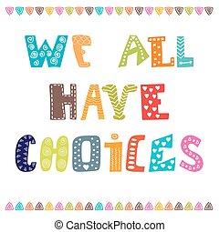carino, noi, possedere, scheda, cartolina, quote., augurio, mano, tutto, disegnato, choices., ispirazione