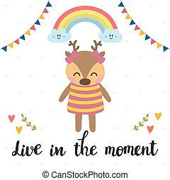 carino, poster., cervo, motivazionale, quote., mano, vivere, moment., inspirational, disegnato, lettering.