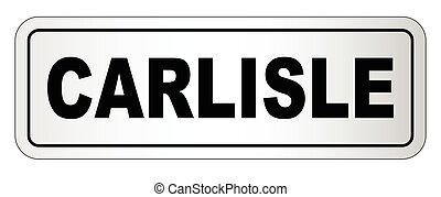 Carlisle City Nameplate - The city of Carlisle, nameplate on...