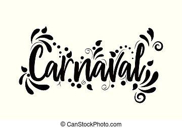 Carnaval! Black Vector lettering isolated illustration on white background