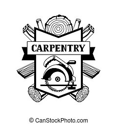 Carpentry label with wood logs and saw. Emblem for forestry...