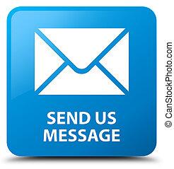 carré bleu, bouton, envoyer, nous, cyan, message