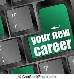 carrière, computer toetsenbord, nieuw, jouw, bewoording