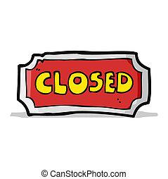 cartone animato, segno closed