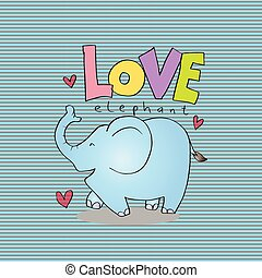 Cartoon animal with lettering Love Elephant.