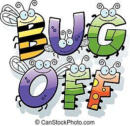 Cartoon Bug Off Text - A cartoon illustration of the words...