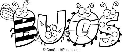 Cartoon Bugs Word - A cartoon illustration of the word bugs...