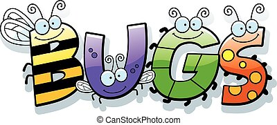 Cartoon Bugs Word - A cartoon illustration of the word bugs...