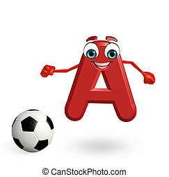 Cartoon Character of alphabet A with football