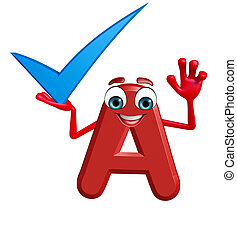 Cartoon Character of alphabet A with right sign