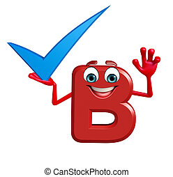 Cartoon Character of alphabet B with right sign
