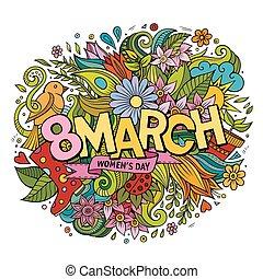 Cartoon cute doodles hand drawn 8 March inscription....