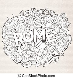Cartoon cute doodles hand drawn Rome inscription. Sketchy...
