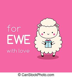 Cartoon kawaii sheep with gift box. Cute funny character with typography for ewe with love. illustration for valentine s day, birthday and romantic cards.