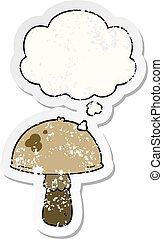 cartoon mushroom and thought bubble as a distressed worn sticker