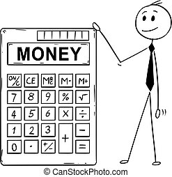 Cartoon of Businessman Standing With Big Electronic Calculator and Money Text