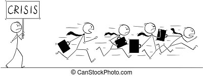 Cartoon of Group or Team of Businessmen Running in Panic Away From Man With Crisis Sign
