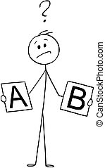 Cartoon of Man or Businessman Deciding Between Two Options
