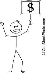 Cartoon of Man or Businessman Demonstrating With Dollar Symbol Sign