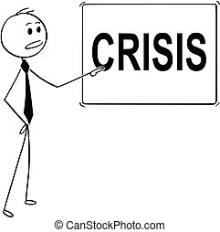 Cartoon of Man or Businessman Pointing at Sign with Crisis Text